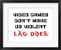Framed Video Games Don't Make us Violent - White