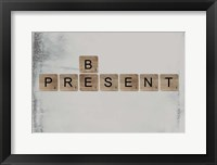 Framed Be Present II