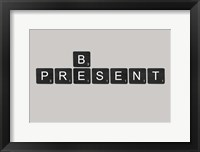 Framed Be Present Black