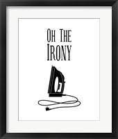 Framed Oh The Irony - White