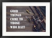 Framed Good Things Come To Those Who Bait - Brown