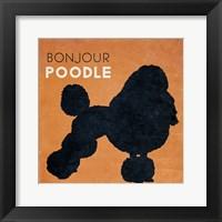Framed Bon Jour Poodle