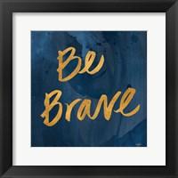 Framed Brave Yourself II