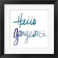 Framed Hello Gorgeous