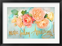 Framed Make Today Amazing
