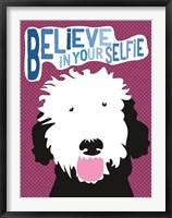 Framed Believe in Your Selfie