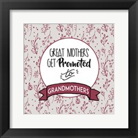 Framed Great Mothers Get Promoted To Grandmothers Red