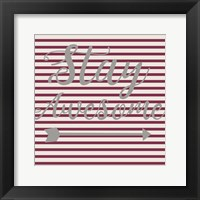 Framed Stay Awesome Stripe
