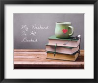 Framed My Weekend Is All Booked - Green