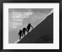 Framed Tough Times Don't Last Mountain Climbing Team Black and White