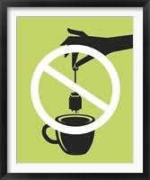Framed No Tea Bagging