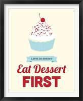 Framed Eat Dessert First