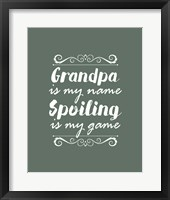 Framed Grandpa Is My Name Spoiling Is My Game - Green