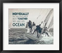 Framed Together We Are An Ocean - Sailing Team Grayscale
