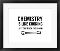 Framed Chemistry Is Like Cooking - White