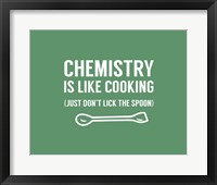 Framed Chemistry Is Like Cooking - Green