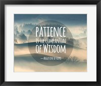 Framed Patience Is The Companion Of Wisdom - Foggy Hills
