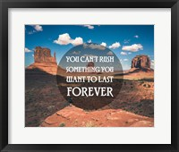 Framed You Can't Rush Something You Want To Last Forever - Monument Valley