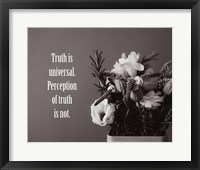 Framed Truth Is Universal - Flowers on Gray Background Grayscale