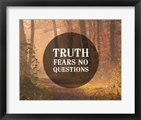 Framed Truth Fears No Questions - Forest