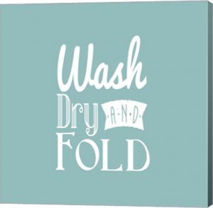 Canvas wall art with the words Wash Dry and Fold