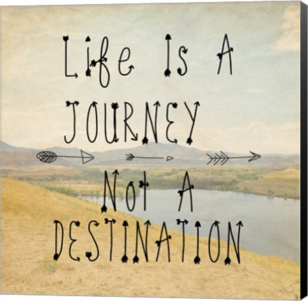 Framed Life Is A Journey quote Print