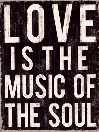 Framed Love is the Music of the Soul Print