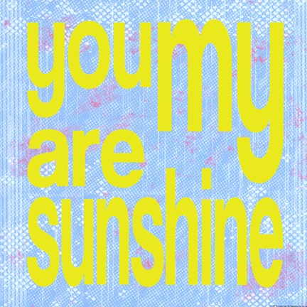 Framed You Are My Sunshine Print