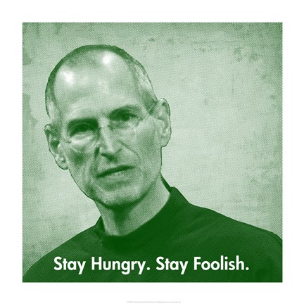 Framed Stay Hungry.  Stay Foolish. Print