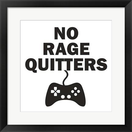Framed No Rage Quitters BW Print