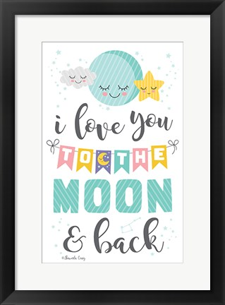 Framed To the Moon and Back Print