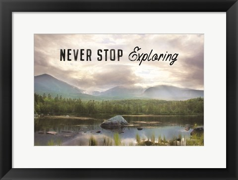 Framed Never Stop Exploring Print
