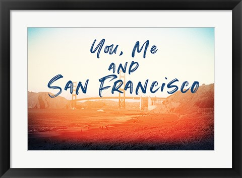Framed You, Me, San Francisco Print