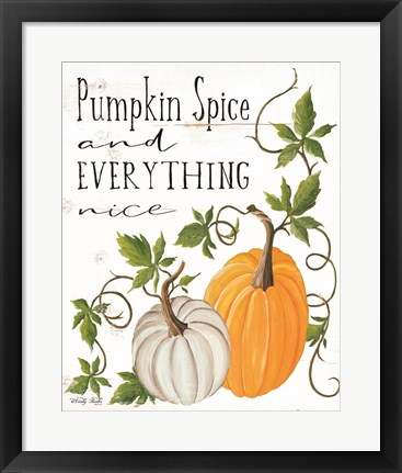 Framed Pumpkin Spice and Everything Nice Print