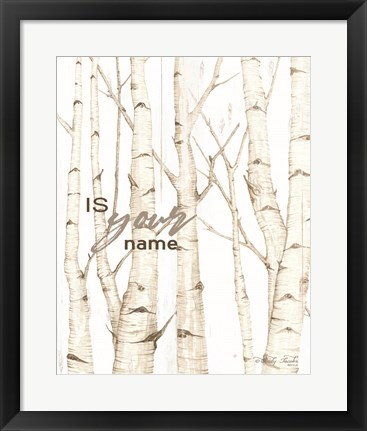Framed Is Your Name Print