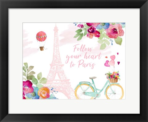 Framed Follow Your Heart to Paris Print