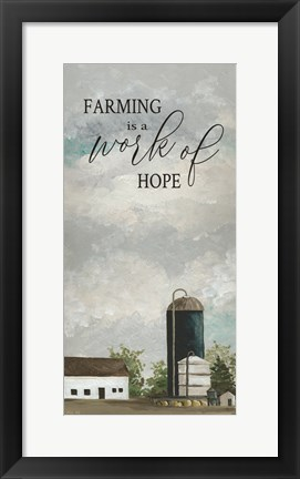 Framed Farming is a Work of Hope Print