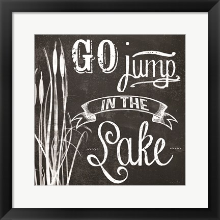 Framed Go Jump in the Lake Print