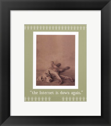 Framed Internet Is Down Again Print