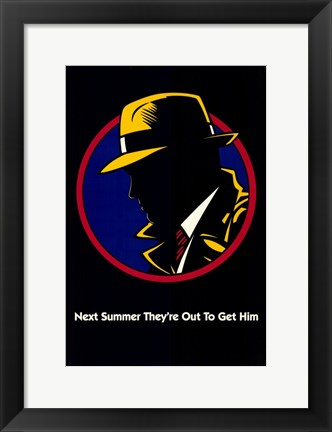 Framed Dick Tracy Next Summer They're Out to Get Him Print