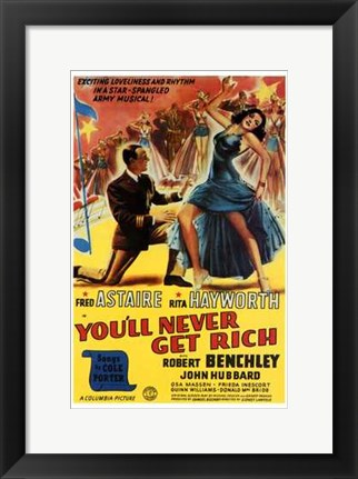 Framed You'll Never Get Rich Print