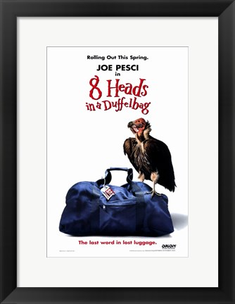 Framed 8 Heads in a Duffel Bag - poster Print