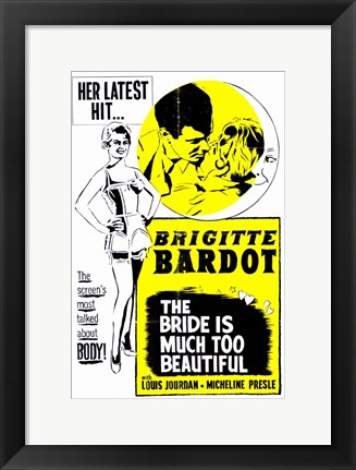 Framed Bride is Much Too Beautiful Print