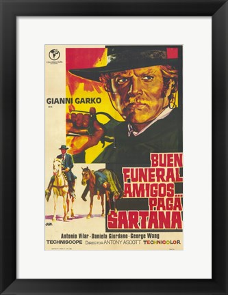 Framed Have a Good Funeral  My Friend Sartana W Print