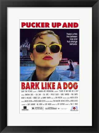 Framed Pucker Up and Bark Like a Dog Print
