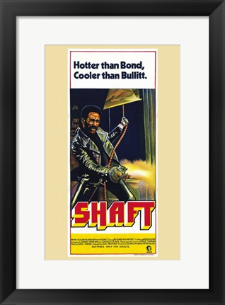 Framed Shaft Hotter than Bond, Cooler than Bullitt. Print