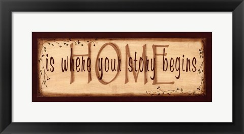 Framed Home Is Where Your Story Begins Print