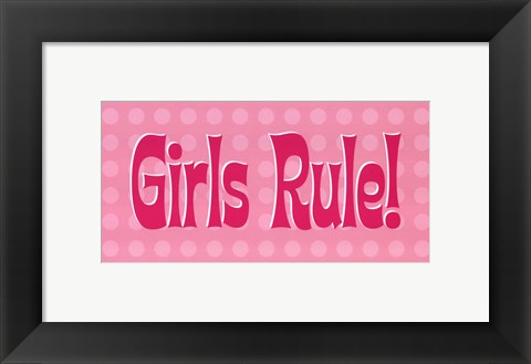 Framed Girls Rule! Print