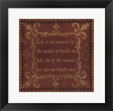 Framed Life Is Not Measured Print