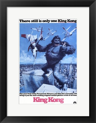 Framed King Kong There is Still Only One King Kong Print